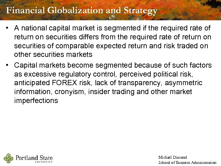 Financial Globalization and Strategy • A national capital market is segmented if the required