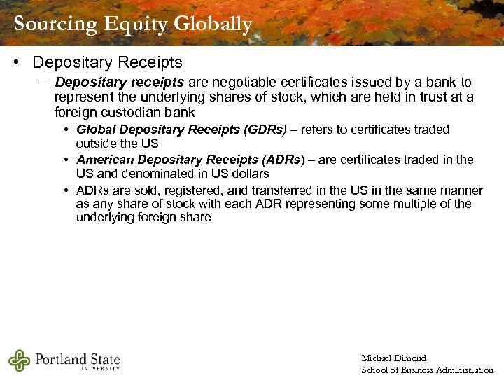 Sourcing Equity Globally • Depositary Receipts – Depositary receipts are negotiable certificates issued by