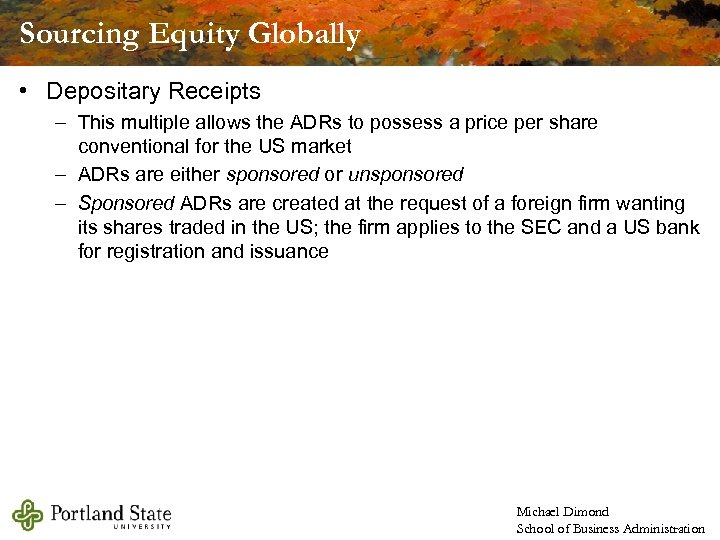 Sourcing Equity Globally • Depositary Receipts – This multiple allows the ADRs to possess