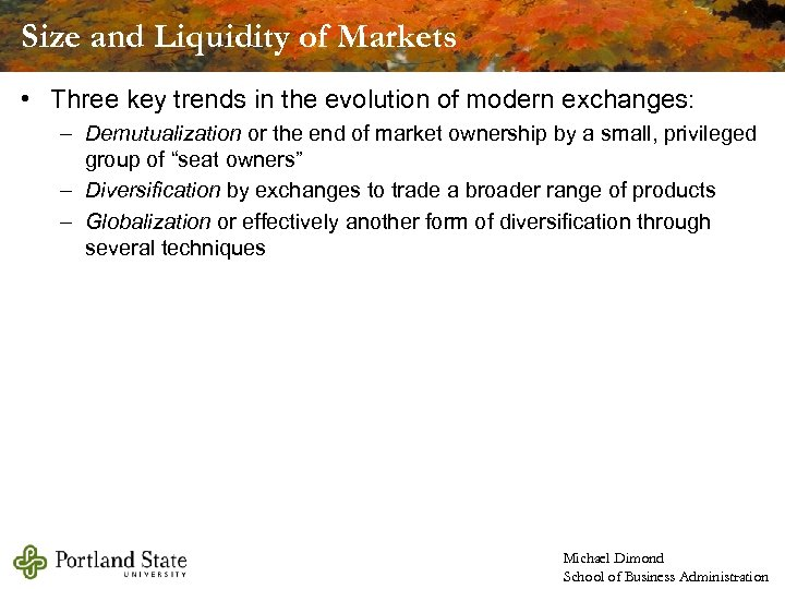 Size and Liquidity of Markets • Three key trends in the evolution of modern