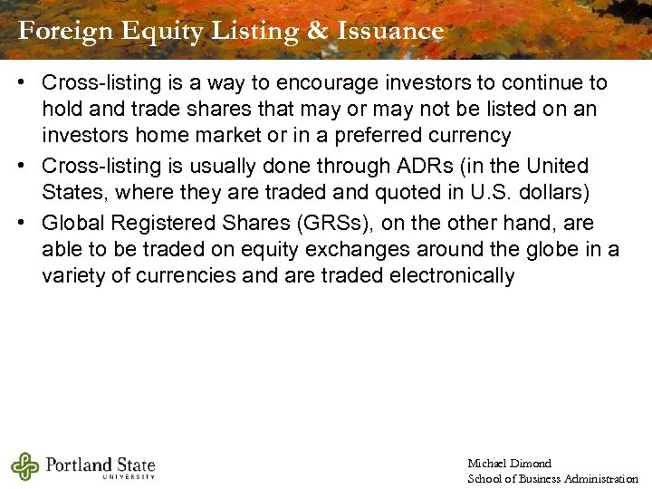 Foreign Equity Listing & Issuance • Cross-listing is a way to encourage investors to