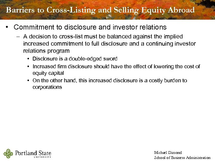 Barriers to Cross-Listing and Selling Equity Abroad • Commitment to disclosure and investor relations
