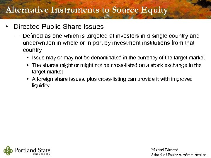 Alternative Instruments to Source Equity • Directed Public Share Issues – Defined as one