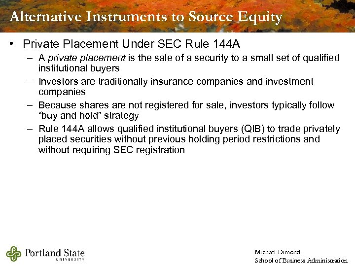 Alternative Instruments to Source Equity • Private Placement Under SEC Rule 144 A –
