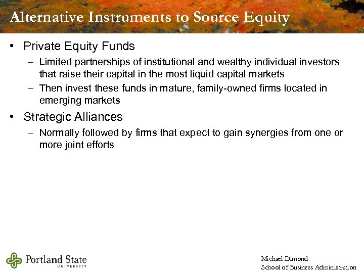 Alternative Instruments to Source Equity • Private Equity Funds – Limited partnerships of institutional