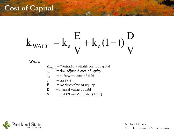 Cost of Capital Where k. WACC = weighted average cost of capital ke =