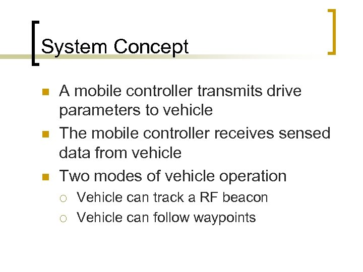 System Concept n n n A mobile controller transmits drive parameters to vehicle The