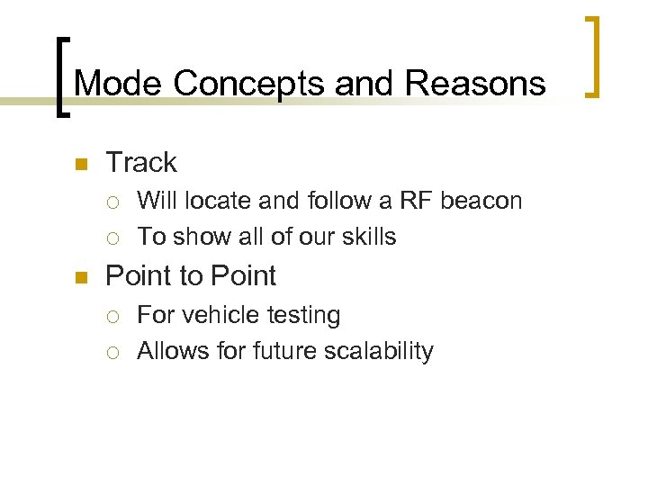 Mode Concepts and Reasons n Track ¡ ¡ n Will locate and follow a
