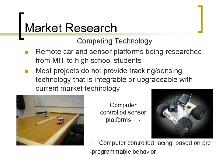 Market Research n n Competing Technology Remote car and sensor platforms being researched from