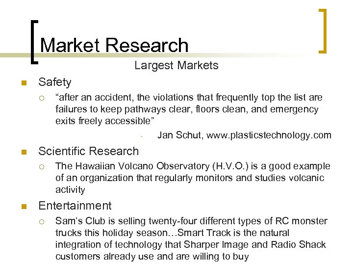 """Market Research Largest Markets n Safety ¡ n Scientific Research ¡ n """"after an"""