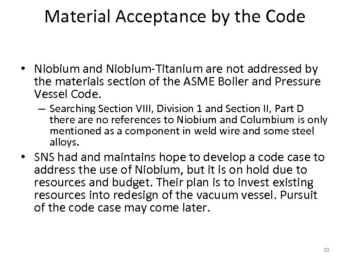 Material Acceptance by the Code • Niobium and Niobium-Titanium are not addressed by the