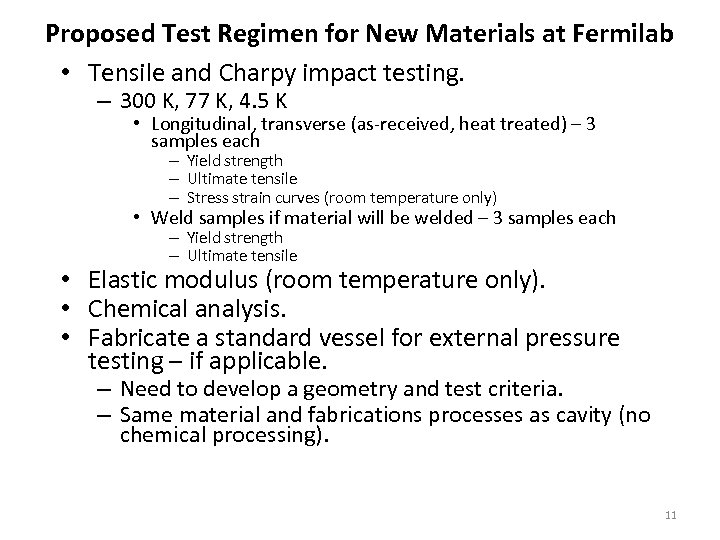 Proposed Test Regimen for New Materials at Fermilab • Tensile and Charpy impact testing.