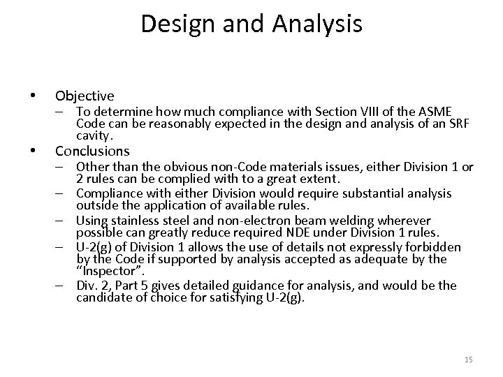 Design and Analysis • Objective • Conclusions – To determine how much compliance with