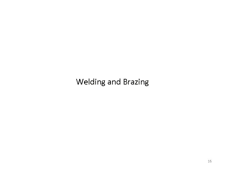 Welding and Brazing 16