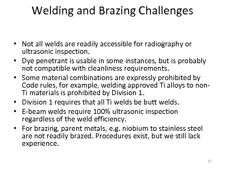 Welding and Brazing Challenges • Not all welds are readily accessible for radiography or