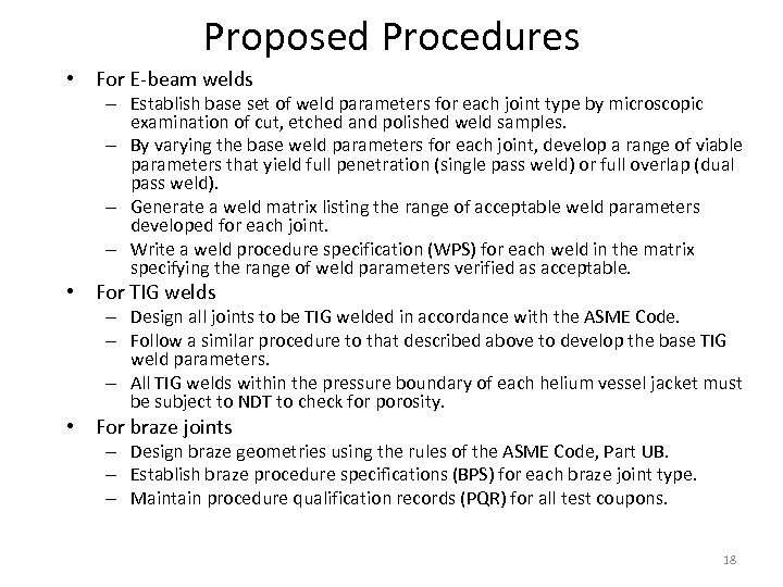 Proposed Procedures • For E-beam welds – Establish base set of weld parameters for