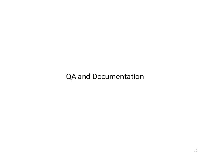 QA and Documentation 19