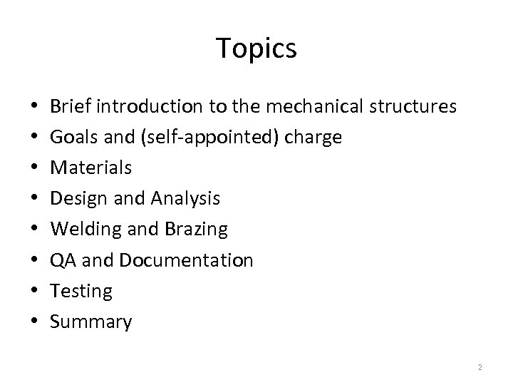 Topics • • Brief introduction to the mechanical structures Goals and (self-appointed) charge Materials