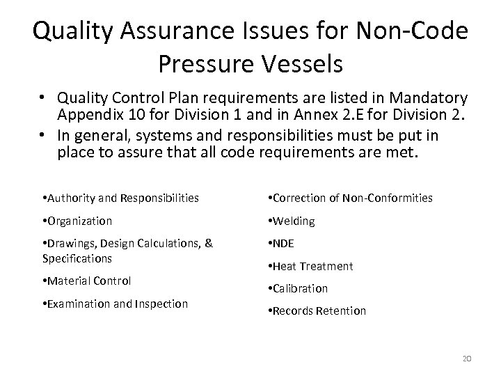 Quality Assurance Issues for Non-Code Pressure Vessels • Quality Control Plan requirements are listed