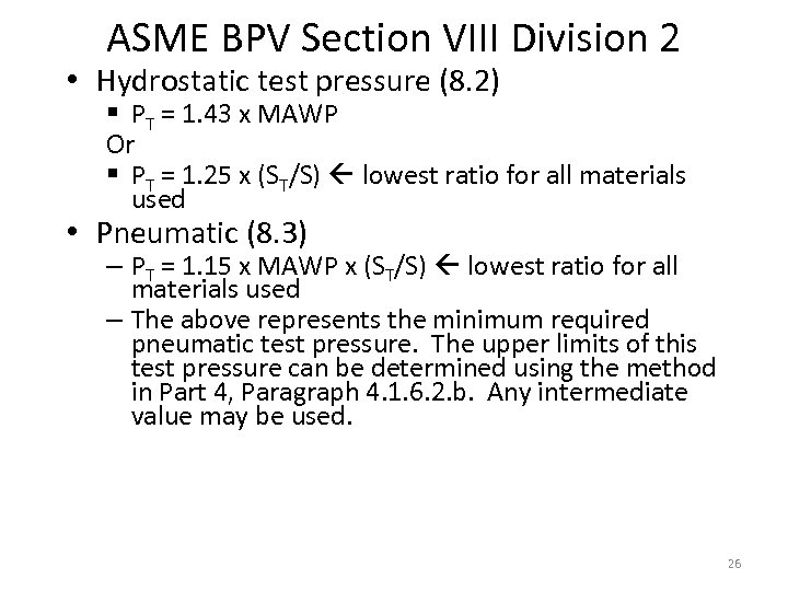 ASME BPV Section VIII Division 2 • Hydrostatic test pressure (8. 2) § PT