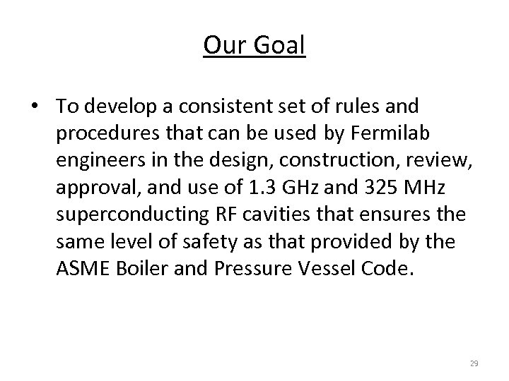 Our Goal • To develop a consistent set of rules and procedures that can
