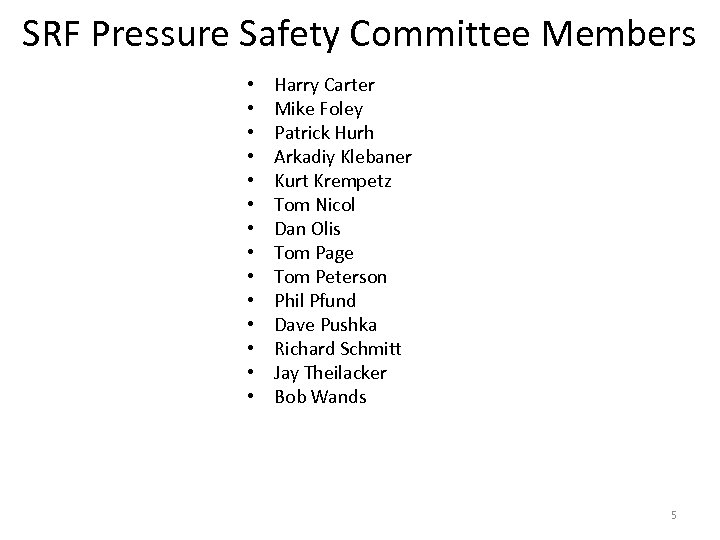 SRF Pressure Safety Committee Members • • • • Harry Carter Mike Foley Patrick