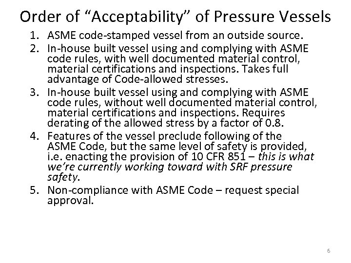 "Order of ""Acceptability"" of Pressure Vessels 1. ASME code-stamped vessel from an outside source."