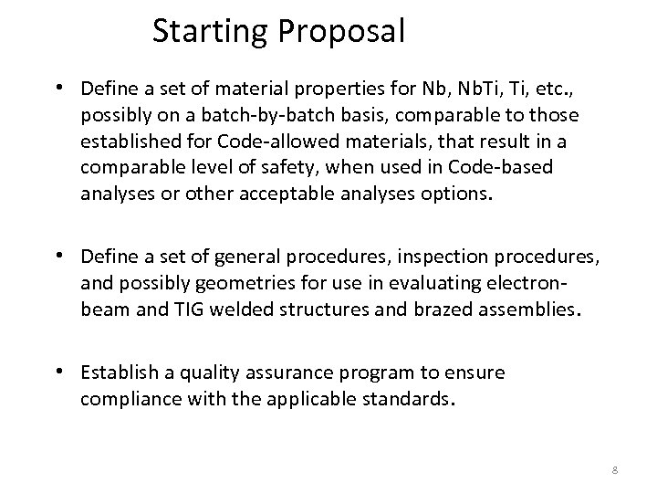 Starting Proposal • Define a set of material properties for Nb, Nb. Ti, etc.