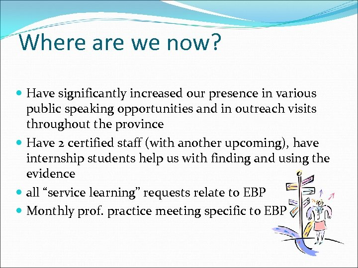 Where are we now? Have significantly increased our presence in various public speaking opportunities