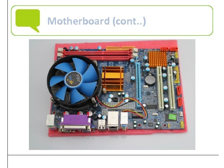 Motherboard (cont. . ) Practical Computer Literacy, 4 th Edition 21