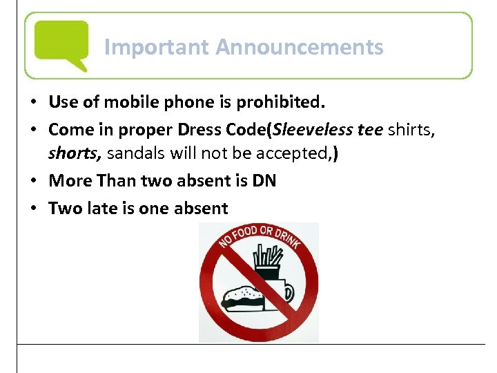 Important Announcements • Use of mobile phone is prohibited. • Come in proper Dress