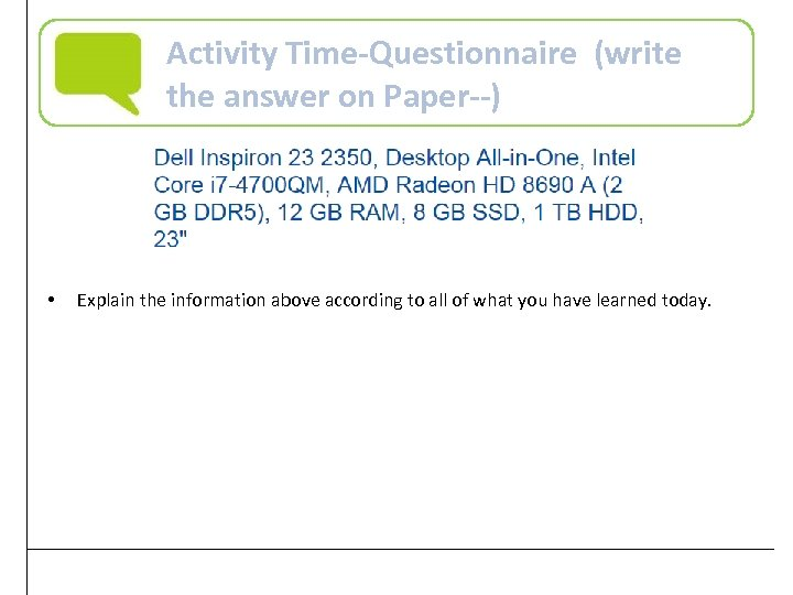 Activity Time-Questionnaire (write the answer on Paper--) • Explain the information above according to