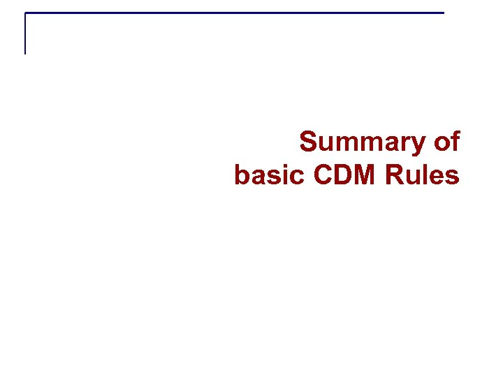 Summary of basic CDM Rules