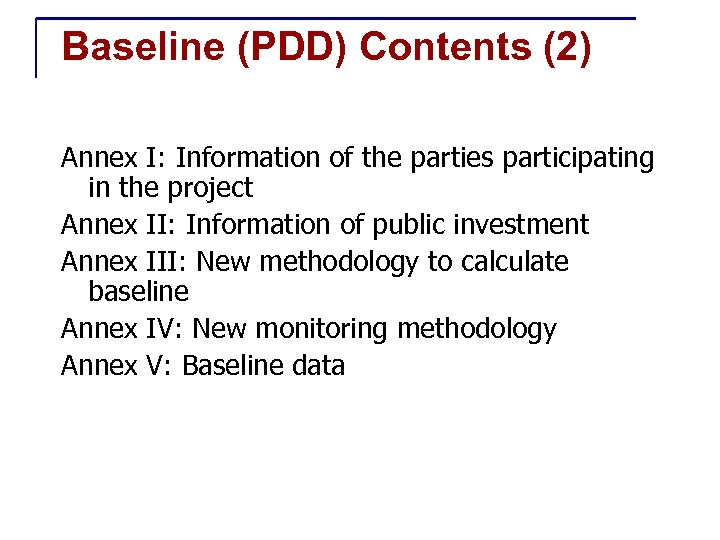 Baseline (PDD) Contents (2) Annex I: Information of the parties participating in the project