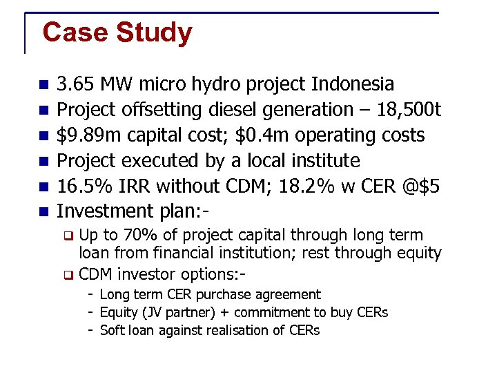 Case Study n n n 3. 65 MW micro hydro project Indonesia Project offsetting