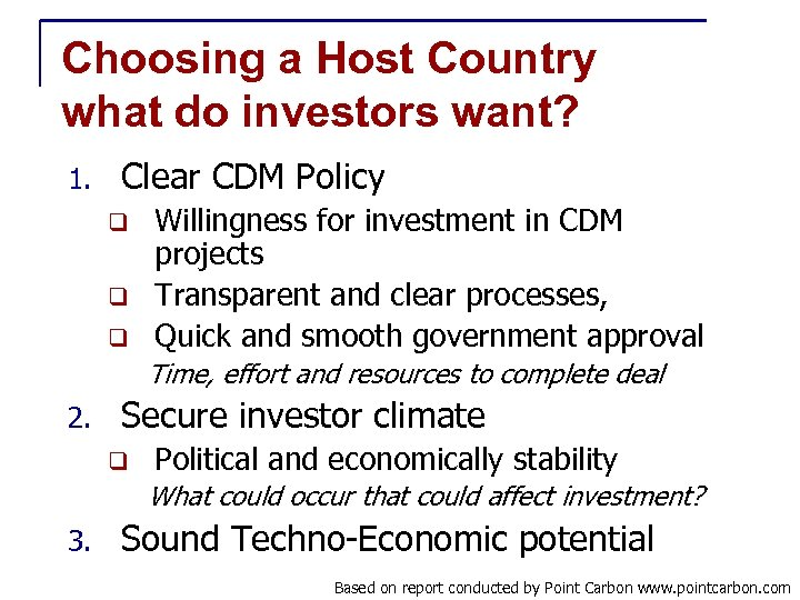 Choosing a Host Country what do investors want? 1. Clear CDM Policy q q