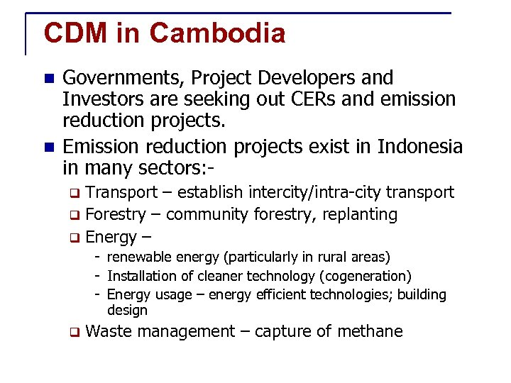 CDM in Cambodia Governments, Project Developers and Investors are seeking out CERs and emission