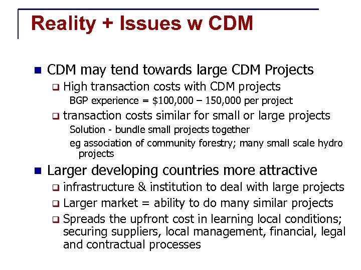 Reality + Issues w CDM n CDM may tend towards large CDM Projects q