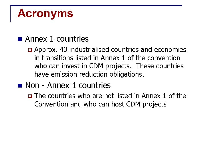 Acronyms n Annex 1 countries q n Approx. 40 industrialised countries and economies in