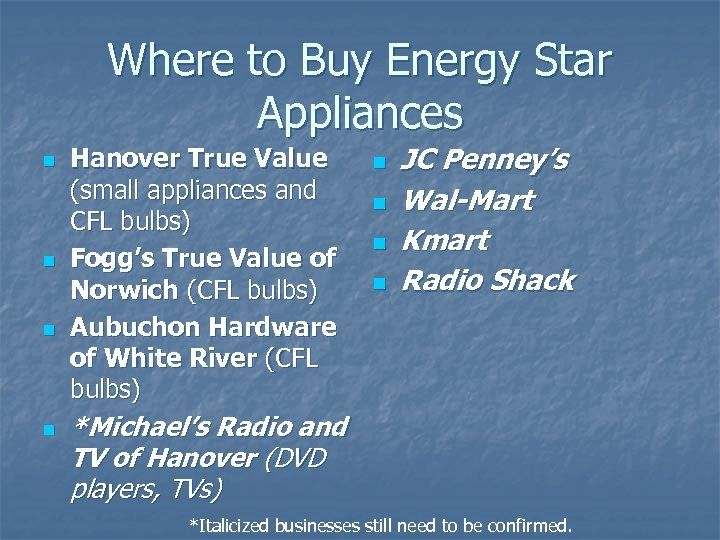 Where to Buy Energy Star Appliances n n Hanover True Value (small appliances and