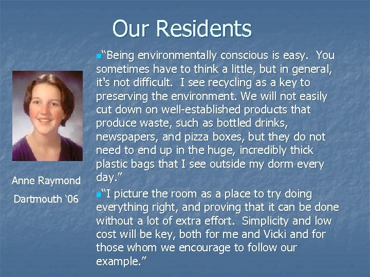"""Our Residents n""""Being environmentally conscious is easy. You sometimes have to think a little,"""