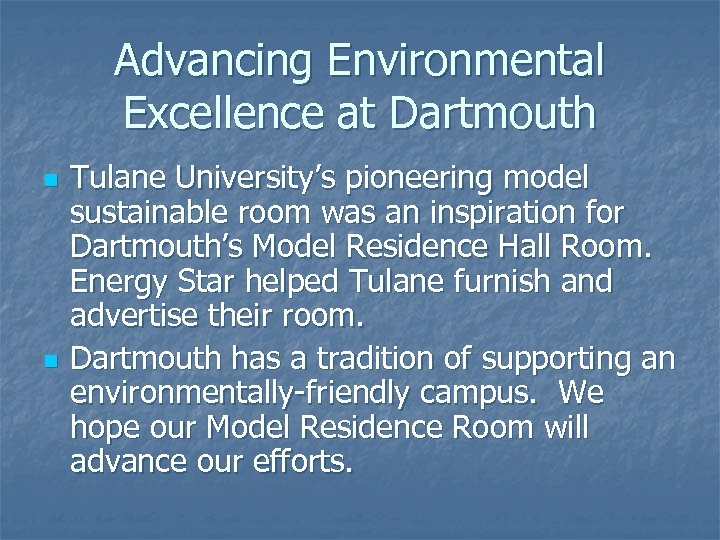 Advancing Environmental Excellence at Dartmouth n n Tulane University's pioneering model sustainable room was