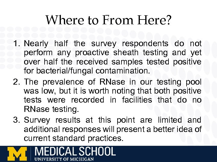 Where to From Here? 1. Nearly half the survey respondents do not perform any