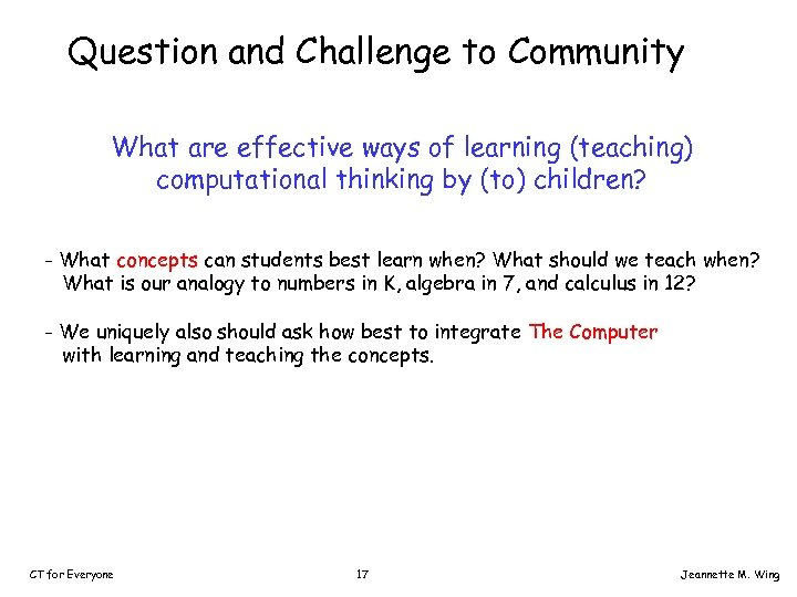 Question and Challenge to Community What are effective ways of learning (teaching) computational thinking