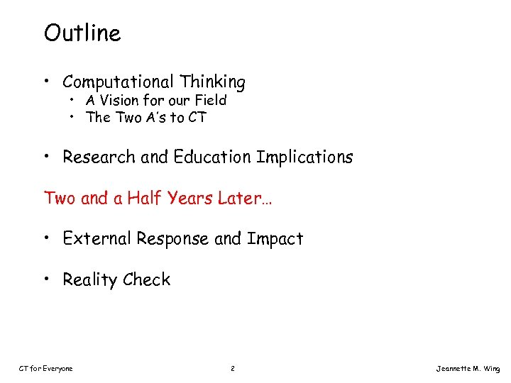 Outline • Computational Thinking • A Vision for our Field • The Two A's