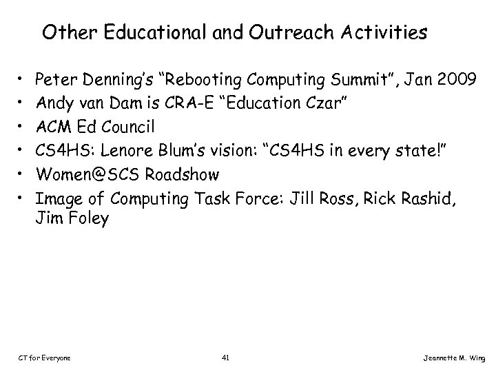 """Other Educational and Outreach Activities • • • Peter Denning's """"Rebooting Computing Summit"""", Jan"""