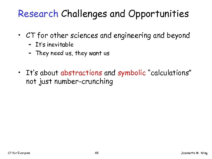 Research Challenges and Opportunities • CT for other sciences and engineering and beyond –