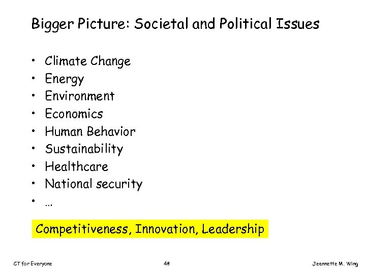 Bigger Picture: Societal and Political Issues • • • Climate Change Energy Environment Economics