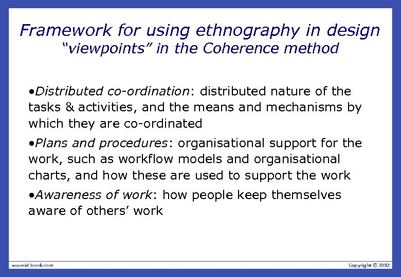 "Framework for using ethnography in design ""viewpoints"" in the Coherence method • Distributed co-ordination:"
