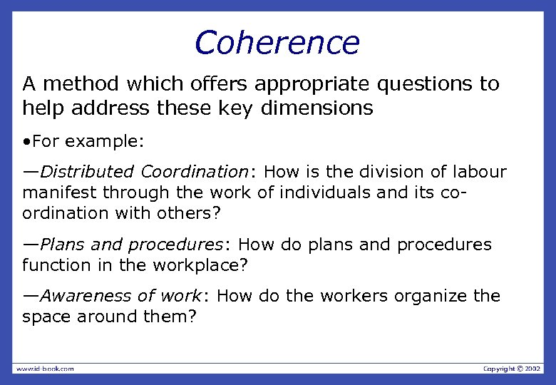 Coherence A method which offers appropriate questions to help address these key dimensions •